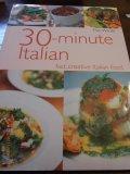 30 minute Italian - fast,creative Italian food