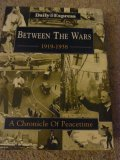 Between the Wars  1919-1938 - A Chronicle of Peacetime