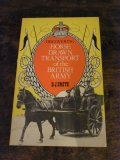 Discovering Horse Drawn Transport of the British Army