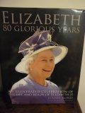 Elizabeth - 80 Glorious Years