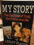 My Story - The Duchess of York, Her Father and Me