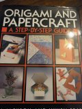 Origami and Papercraft - A step-by step guide