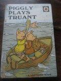 Piggly plays Truant - A Ladybird Book