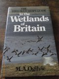 The Bird Watchers Guide to the Wetlands of Britain