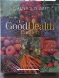 The Good Health Garden (Growing and Using Healing Foods)