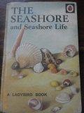 The Seashore and Seashore Life - A Ladybird Book