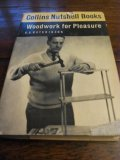 Woodwork for Pleasure (Collins Nutshell Books #24)